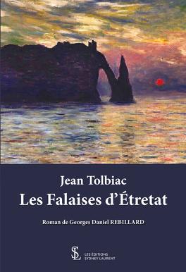 Couverture du livre : Jean Tolbiac : Les Falaises d'Étretat