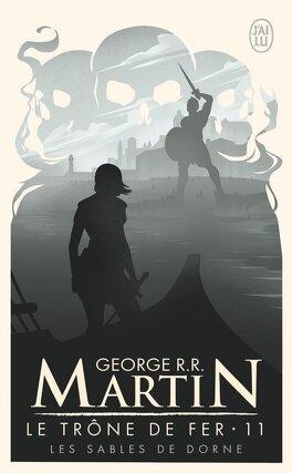 Couverture du livre : Le Trône de fer, Tome 11 : Les Sables de Dorne