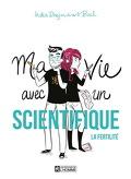Ma vie avec un scientifique : La fertilité