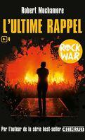 Rock War, tome 4 : L'ultime rappel