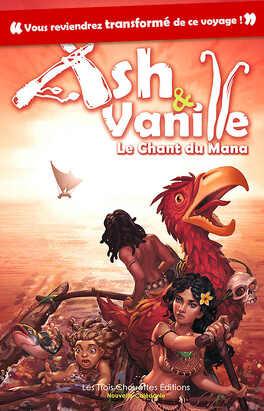 Couverture du livre : Ash & Vanille, Tome 2 : Le Chant du Mana
