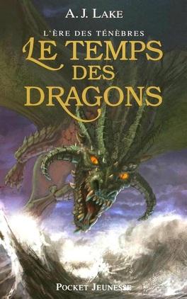 Couverture du livre : L'Ère des ténèbres, Tome 1 : Le Temps des dragons