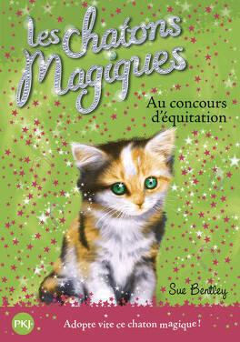Couverture du livre : Les Chatons magiques, Tome 8 : Au concours d'équitation