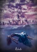 La dernière Nymphe, tome 3 : Fascini