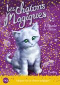 Les Chatons magiques, Tome 7 : À l'école de danse