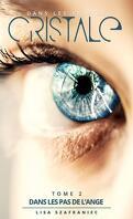 Dans les pas de l'ange, Tome 2 : Dans les yeux de Cristale