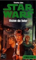Star Wars - La main de Thrawn, Tome 2 : Vision du futur