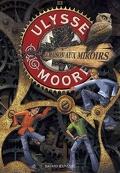 Ulysse Moore, Tome 3 : La Maison aux miroirs