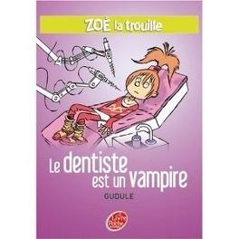 Couverture du livre : Zoé la trouille, Tome 3 : Le dentiste est un vampire