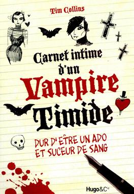 Carnet Intime D Un Vampire Timide Livre De Tim Collins