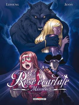 Couverture du livre : La Rose Ecarlate - Missions, tome 6 : La Belle & le Loup 2/2