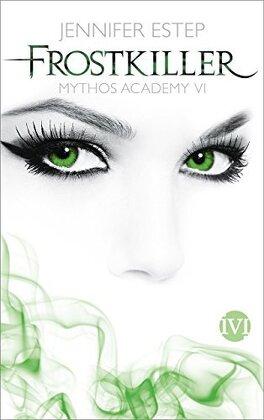 Couverture du livre : Mythos Academy, Tome 6 : Killer Frost