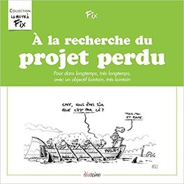 Couverture du livre : À la recherche du projet perdu: Pour dans longtemps, très longtemps, avec un objectif lointain, très lointain