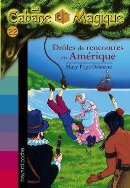 Couverture du livre : La Cabane magique, Tome 22 : Drôles de rencontres en Amérique