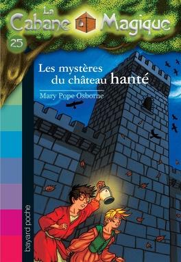 Couverture du livre : La Cabane magique, Tome 25 : Les Mystères du château hanté