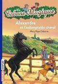 La Cabane magique, Tome 44 : Alexandre et l'indomptable cheval