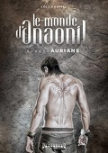 Le Monde d'Anaonil, Tome 1 : Auriane