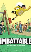 Imbattable, Tome 2 : Super-héros de proximité