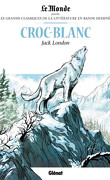 Les Grands Classiques de la littérature en bande dessinée, tome 33 : Croc-Blanc