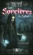 Les Sorcières de Salem, Tome 1 : Le Souffle des Sorcières