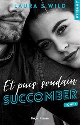 Et puis soudain, Tome 1 : Succomber - Livre de Laura S. Wild