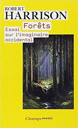 Couverture du livre : Forêts : Essai sur l'imaginaire occidental