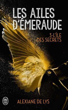 Couverture du livre : Les Ailes d'émeraude, Tome 3 : L'Île des secrets