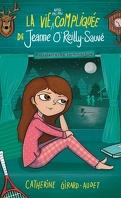 La vie (aussi pas mal) compliquée de Jeanne O'Reilly-Sauvé : Extraterrestre sentimentale