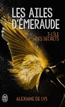 Les Ailes d'émeraude, Tome 3 : L'Île des secrets