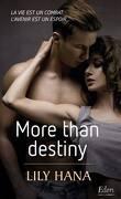 More than life, tome 3 : More than destiny