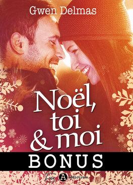 Couverture du livre : Noël, toi et moi Bonus Une surprise pour Noël