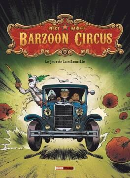 Couverture du livre : Barzoon Circus, Tome 1 : Le Jour de la citrouille