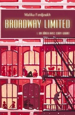 Couverture du livre : Broadway Limited, Tome 1 : Un dîner avec Cary Grant