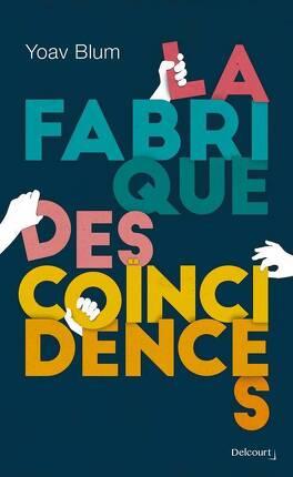 Couverture du livre : La Fabrique des coïncidences