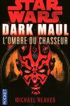 couverture Dark Maul : L'Ombre du chasseur