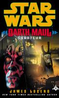 Dark Maul : Saboteur