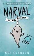 Les aventures de Narval et Gelato, tome 1 : Narval, la licorne de mer
