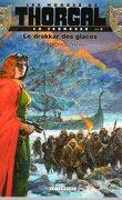 Les Mondes de Thorgal - La Jeunesse, Tome 6 : Le Drakkar des glaces