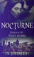 Nocturne, Tome 10 : Nuit noire