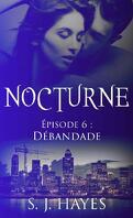Nocturne, Tome 6 : Débandade