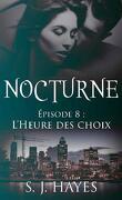 Nocturne, Tome 8 : L'Heure des choix