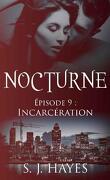 Nocturne, Tome 9 : Incarcération