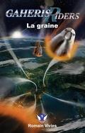 Gaheris riders, tome 1 : La graine