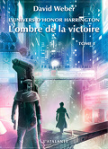 L'Univers d'Honor Harrington, Tome 12 : L'Ombre de la victoire (I)