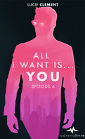 All I want is... You, épisode 4