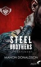 Steel Brothers Tome 1: Châtiment.
