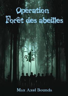 Couverture du livre :  Opération Forêt des Abeilles