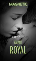 Arrogant Heirs, tome 1 : Amant Royal