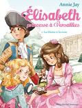 Élisabeth, princesse à Versailles, Tome 3 : La Dame à la rose