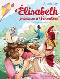 Élisabeth, princesse à Versailles, tome 9 : Une lettre mystérieuse